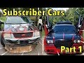 RICE or NICE Episode 15!!! (Subscriber Cars)*Part 1*