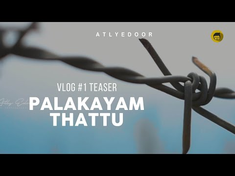 Palakayam Thattu Vlog #01  Official Teaser HD