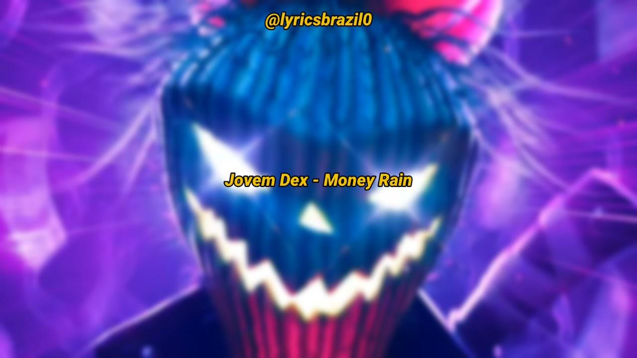 Download Jovem Dex - Money Rain (LETRA)