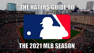 The Haters Guide to the 2021 MLB Season