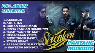 FULL ALBUM SEVENTEEN PANTANG MUNDUR  ---KEMARIN--