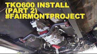 TKO600 Install (Part 2) #FairmontProject