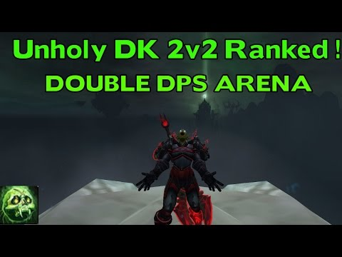 WoW Legion Season 2 Unholy DK 2v2 Arena Commentary - DOUBLE DPS MONGO CLEAVE