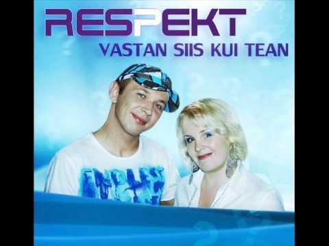 Respekt - Vastan Siis Kui Tean (radio edit)