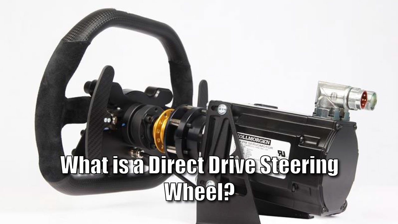 What is a Direct Drive Steering Wheel?