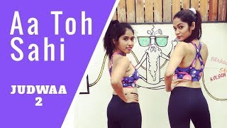 Aa Toh Sahi  Judwaa 2  Bollywood Dance Cover  LiveToDance with Sonali