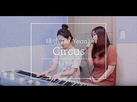 Free Download Taeyeon (태연) Circus (서커스)cover(커버) By Mady Mp3 dan Mp4