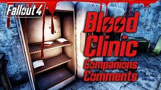 Fallout 4 - Blood Clinic - All Companions Comments