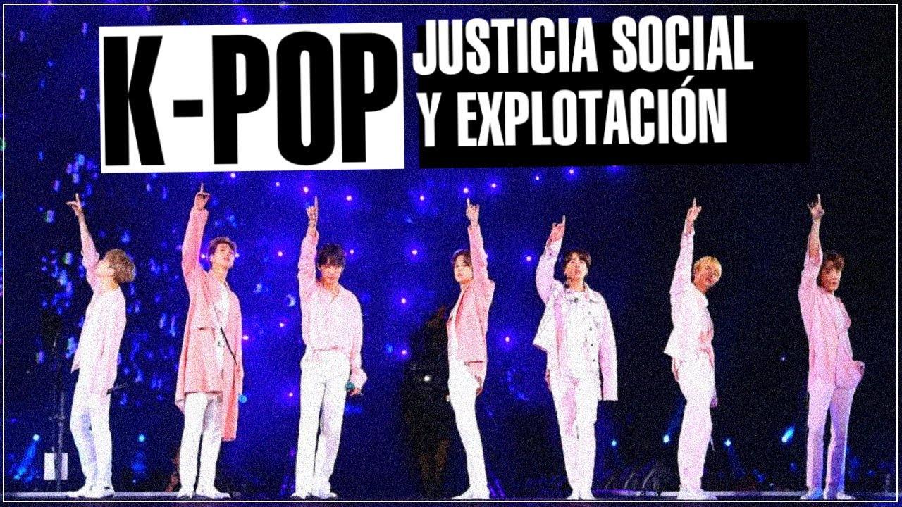 K-POP: Entre Justicia Social y Explotación