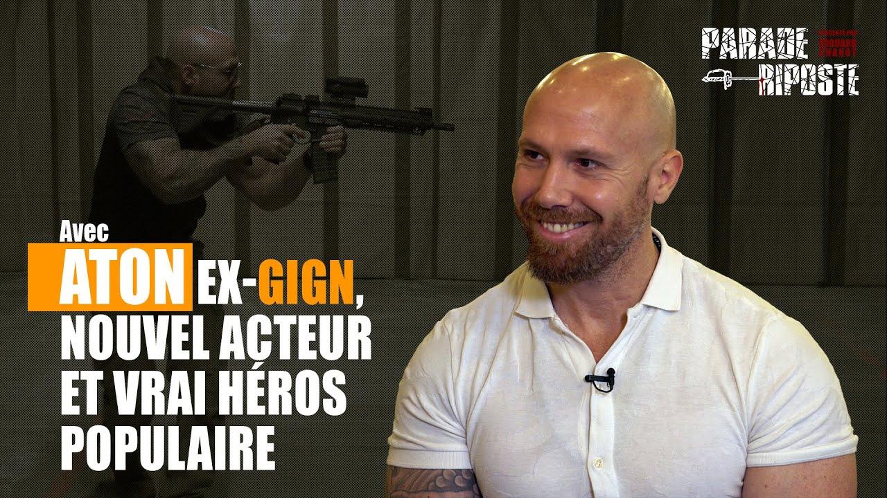 Aton Ex Gign Nouvel Acteur Vrai Heros Populaire Youtube