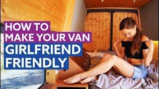 How To Build a GIRLFRIEND Friendly VAN CONVERSION 🤷♀️❤️👱🏻♀️