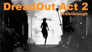 DreadOut Act 2 - Gameplay - Full Walkthrough