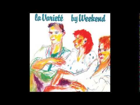 Weekend - La Varieté (Full Album)