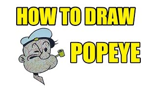 How To Draw Popeye - Step By Step Drawing - How To Draw