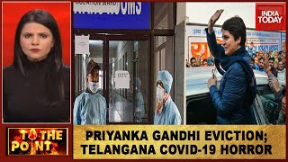 Priyanka Gandhi Asked To Vacate Govt Bungalow; COVID-19 Patients Announce Own Death In Telangana