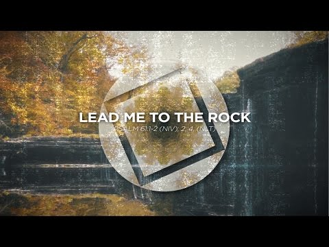 Lead Me To The Rock (Psalm 61:1-2 NIV, 2,4 NLT) - from Labyrinth by David Baloche