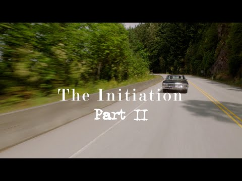 The Initiation... Part II