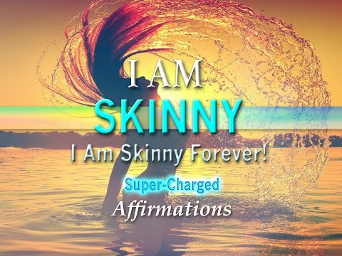 I AM Skinny - I AM at My Ideal Weight! - Super-Charged Affirmations