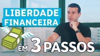 COMO CONQUISTAR INDEPENDÊNCIA FINANCEIRA EM 3 ATITUDES