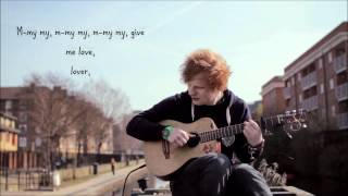 GIVE ME LOVE (Parting Glass version)- Ed Sheeran- Lyrics