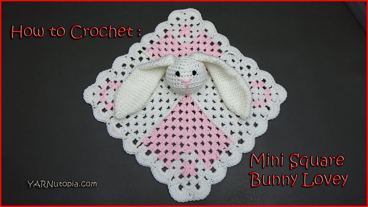 How To Crochet Mini Square Bunny Lovey Youtube