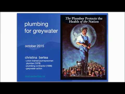 Session 2: Plumbing 101 for Greywater Installers, recorded on 10-28-15