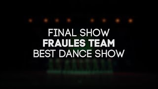FRAULES TEAM - BEST DANCE SHOW - FINAL SHOW - SIBPROKACH 2018