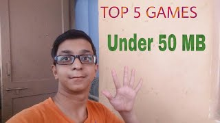Top 5 games under 50 MB By Chaitanya