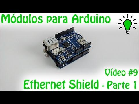Módulos Para Arduino - Vídeo 09 - Ethernet Shield