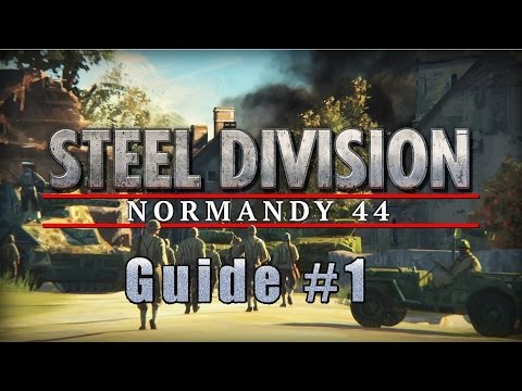 Steel Division: Normandy 44 - VideoGuide The Basics ENG