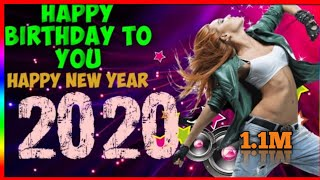 New Dj Song 2020    Happy Birthday To You    Happy New Year 2020    (Hard_Mix)-Remix By Dj Rimon