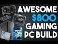 Awesome 800 Gaming PC Build 1080p Gaming PC October 2016