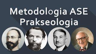 Metodologia Austriackiej Szkoły Ekonomii | Prakseologia