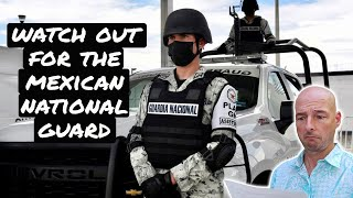 Watch Out for the National Guard When Driving in Mexico