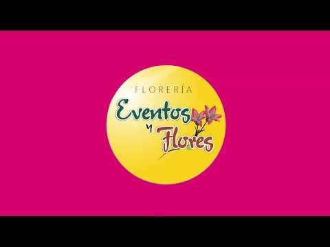 "EVENTOS Y FLORES ""FLORERIA"""