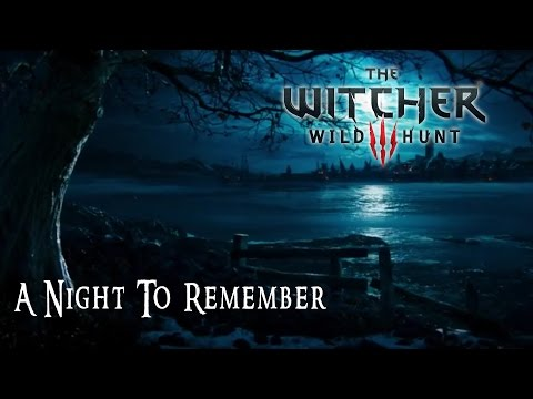 The Witcher 3: Wild Hunt  A Night To Remember Music