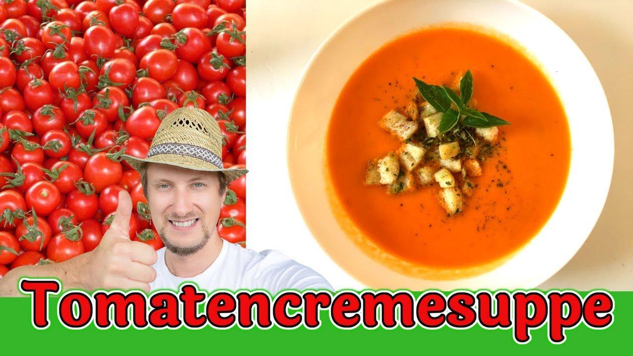 Tomatencremesuppe Mit Frischen Tomaten Vom Balkongarten Youtube