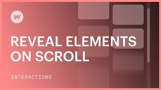 Reveal Elements on Scroll - Webflow interactions and animations tutorial