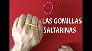 Las gomillas saltarinas