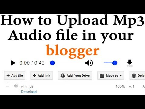 How to upload add mp3 audio songs in blogger   TechShyam
