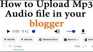 How to upload add mp3 audio songs in blogger | TechShyam