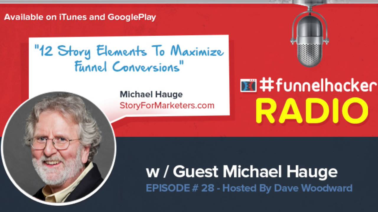 12 Story Elements To Maxamize Funnel Conversions - FunnelHackerRadio.com Podcast