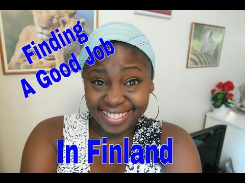 FINDING A GOOD JOB IN FINLAND AS A FOREIGNER (Requested)