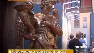 18/07/2015 - IL NUOVO VESCOVO DI PADOVA E' MONS. CIPOLLA