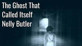 The Ghost That Called Itself Nelly Butler