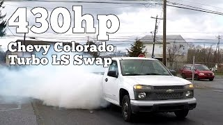 430hp Chevy Colorado Turbo LS Swap
