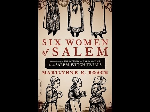 The Salem Witch Trials -Six Women Of Salem