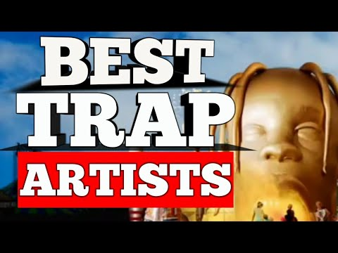 Best Trap Artists of 2018