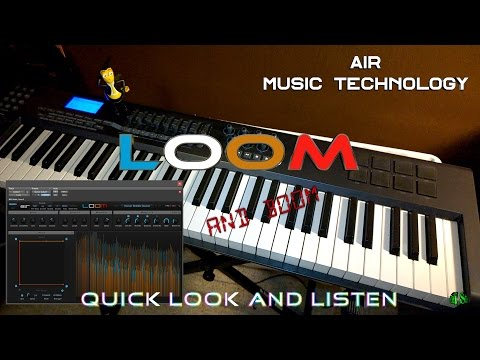 AIR Music Tech - LOOM (and BOOM) - Quick Look and Listen (Melodic Dub)