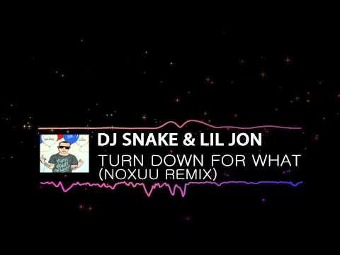 [Trap | Dubstep] DJ Snake & Lil Jon - Turn Down For What (NoXuu Remix)